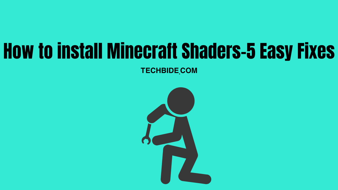 How to install Minecraft Shaders-5 Easy Fixes