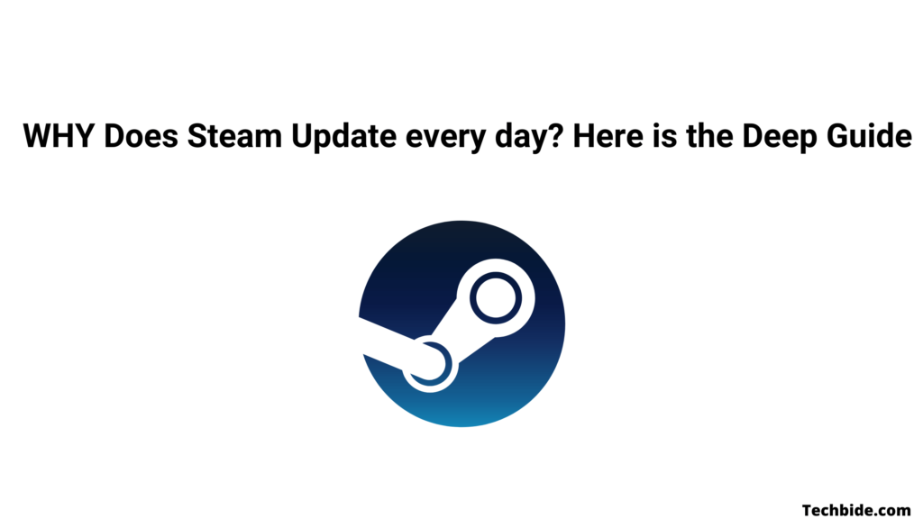 WHY Does Steam Update every day? Here is the Deep Guide