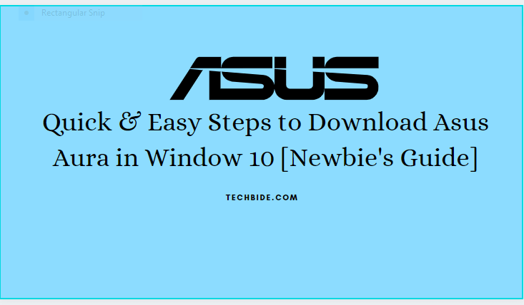 Quick & Easy Steps to Download Asus Aura in Window 10 [Newbie's Guide]