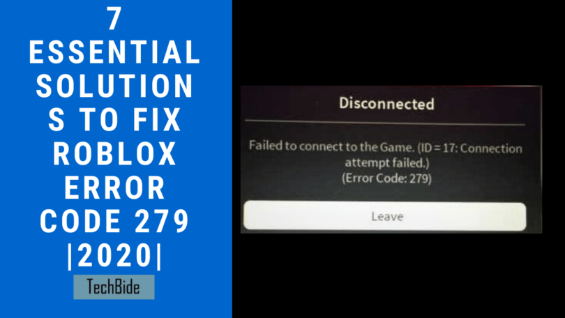 7 Essential Solutions To Fix Roblox Error Code 279 _2020_