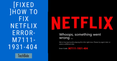 [FIXED ]How To Fix Netflix Error-m7111-1931-404