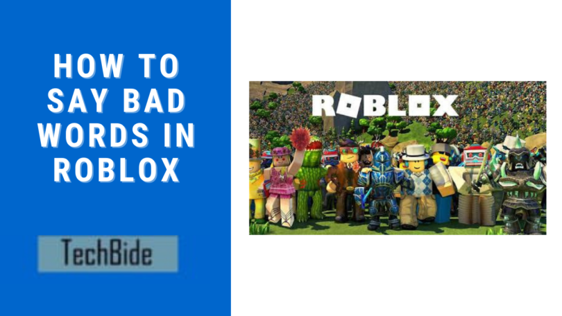 How to Say Bad Words in Roblox [7 Killer Methods In 2020 ]