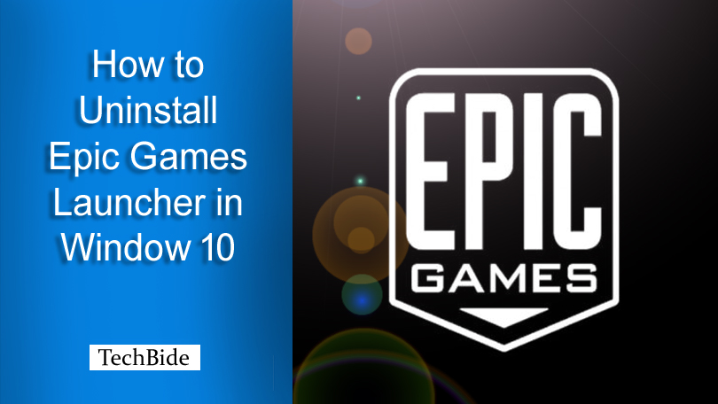 How to Uninstall Epic Games Launcher in Window 10