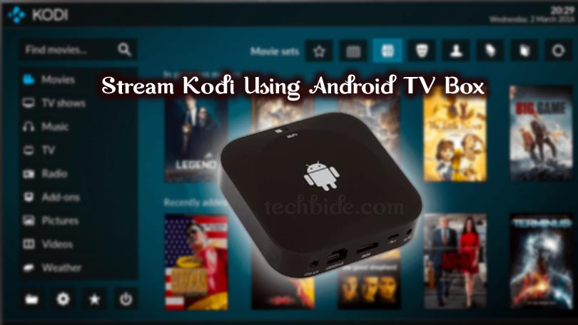 Stream Kodi Using Android TV Box
