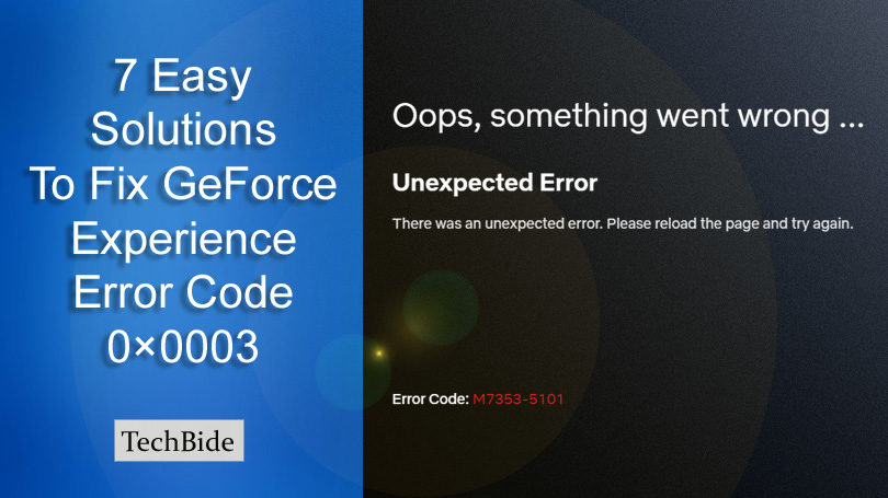 7 Easy Solutions To Fix GeForce Experience Error Code 0×0003