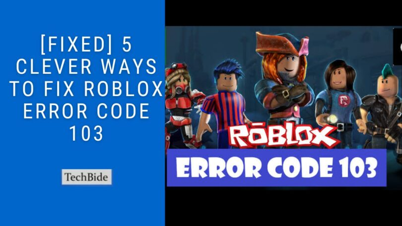 [FIXED] 5 Clever Ways to Fix Roblox Error Code 103
