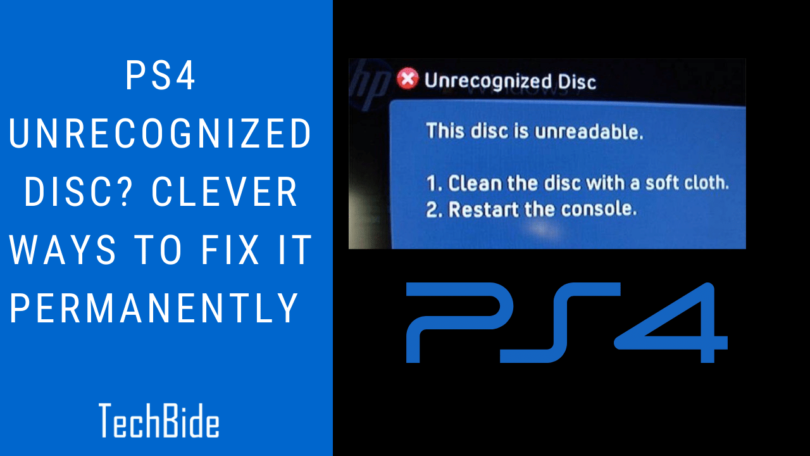 Ps4 Unrecognized Disc? Clever Ways to Fix it Permanently
