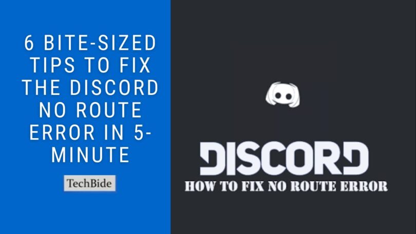 6 Bite-Sized Tips to Fix the Discord No Route Error in 5-Minute