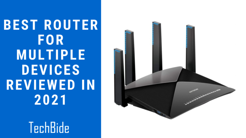Best Router for Multiple Devices Reviewed in 2021